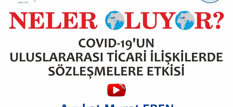 COVID-19'un Uluslararası Ticari İlişkilerde Sözleşmelere Etkisi